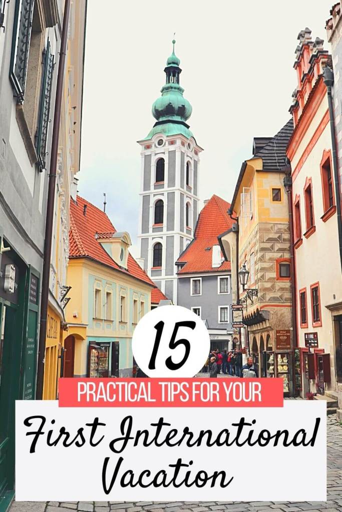 Traveling overseas for the first time can be overwhelming! Here are 15 practical tips for planning your first international vacation.