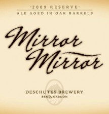 Deschutes Brewing - Mirror Mirror 2009