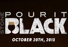 Stone Pour It Black 2013