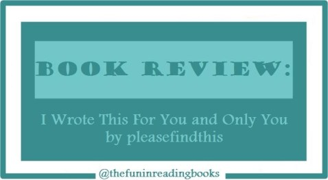 book review - i wrote this for you and only you