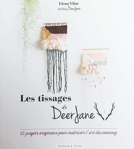 LES TISSAGES DE DEER JANE 15 PROJETS POUR MAITRISER L'ART DU WEAVING - The Funky Fresh Project