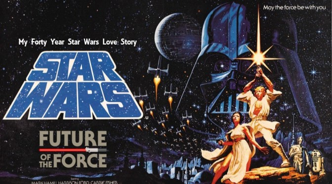 My Forty Year Star Wars Love Story