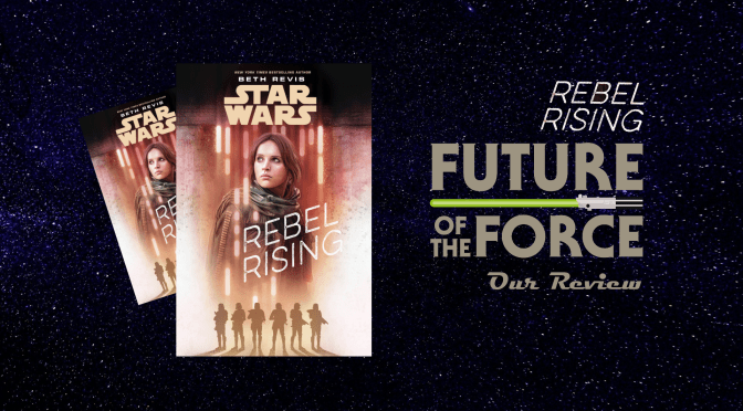 Book Review | Star Wars: Rebel Rising – Rebellions are Built on Hope