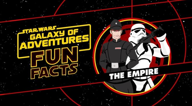 Star Wars: Galaxy of Adventures Fun Facts | The Empire