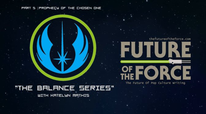 The Balance Series: Part 5 | Prophecy of The Chosen One