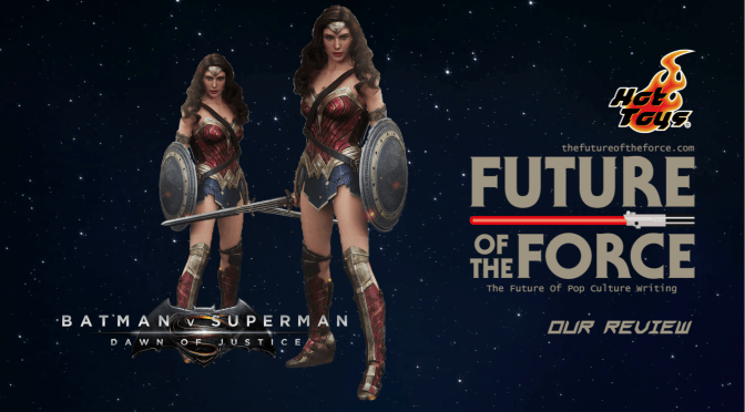 Hot Toys Review | Wonder Woman (Batman V Superman: Dawn of Justice)