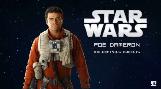 Star Wars | Defining Moments: Poe Dameron