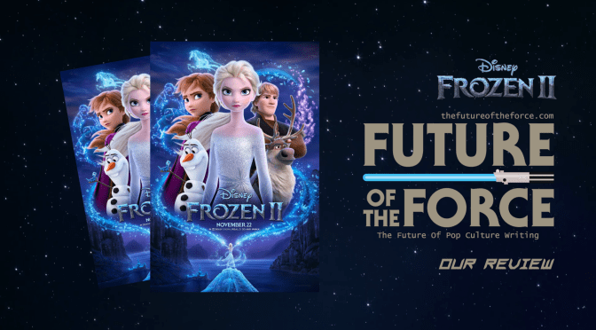 Frozen 2 Review - Future of the Force