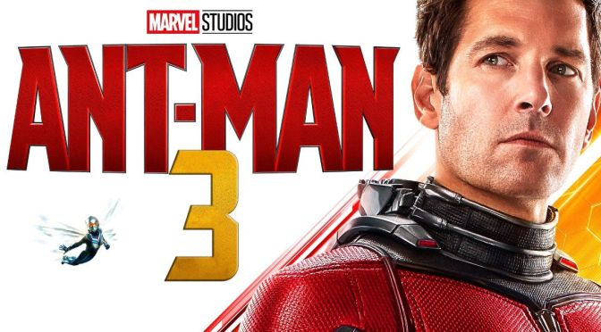 Good News from the Quantum Realm | Ant-Man 3 Greenlit by Marvel