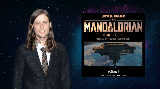 The Mandalorian Ludwig Göransson Chapter 6 Score