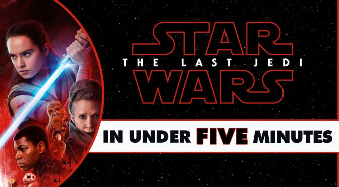 Star Wars In Under Five Minutes | The Last Jedi