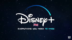Disney Plus UK & Europe - Everything You Need To Know