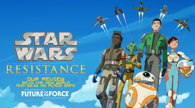 Review | Star Wars: Resistance – The New World & No Place Safe