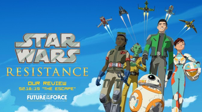 "Review | Star Wars Resistance: S2.18/.19 ""The Escape"""