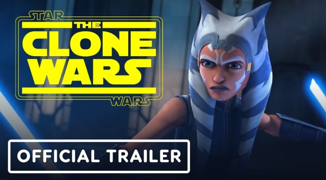 Ahsoka Tano Strikes Back in the New Trailer for Star Wars: The Clone Wars – The Final Season