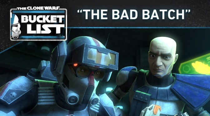 "Bucket List: ""The Bad Batch"" 