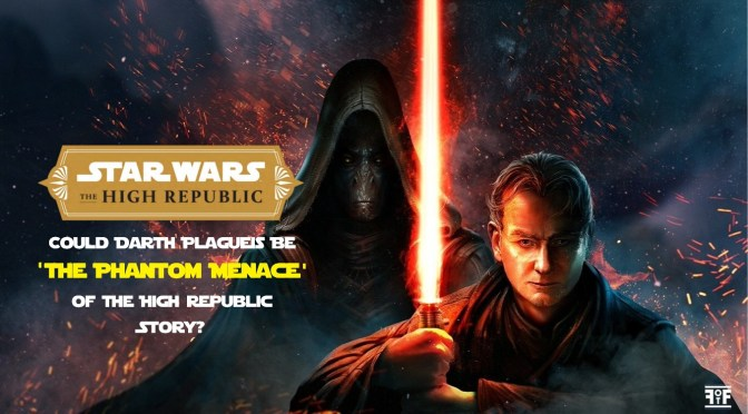 Could Darth Plagueis Be the Phantom Menace of The High Republic Story?