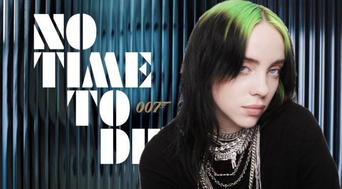 Listen to Billie Eilish's Theme From 'No Time To Die'