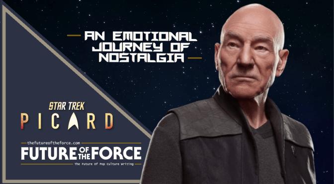 Star Trek: Picard - Emotional Nostalgia