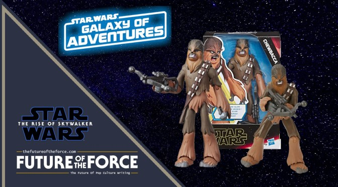 FOTF TV | Hasbro Star Wars: Galaxy Of Adventures CHEWBACCA (The Rise Of Skywalker) UNBOXING VIDEO