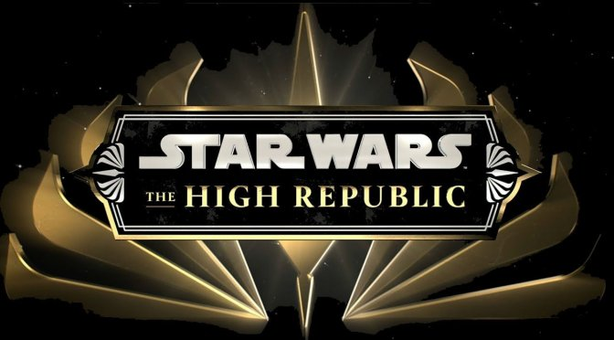 Star Wars: The High Republic | A New Era Of Storytelling Revealed