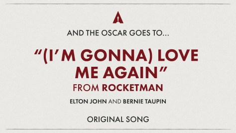Best Original Song: I'm Gonna (Love Me Again)-Rocketman - Oscars 2020