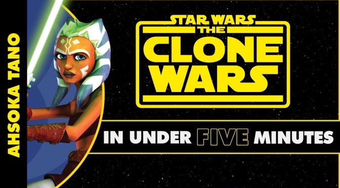Star Wars In Under Five Minutes | Ahsoka Tano's Journey in Star Wars: The Clone Wars