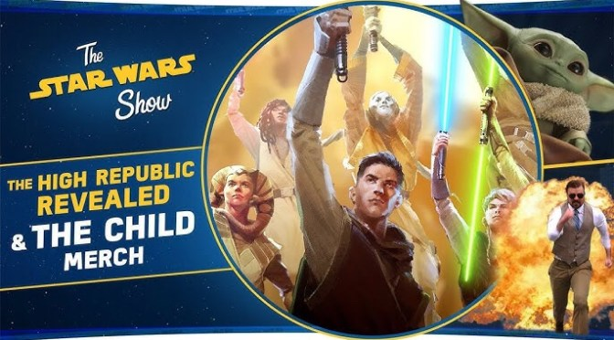 The Star Wars Show | The High Republic Revealed, Plus The Child Takes Over New York Toy Fair