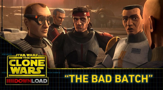 Star Wars: The Clone Wars Download 'The Bad Batch'