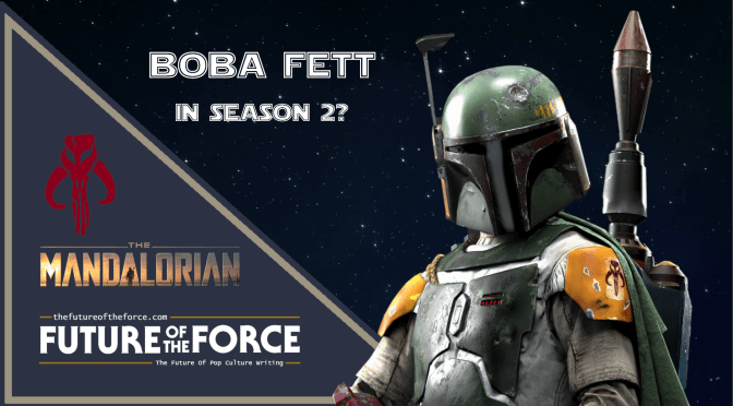 I Have a Feeling Boba Fett Is Going to Be in the Second Season of 'The Mandalorian'