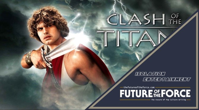 Isolation Entertainment | 'Clash Of The Titans' (1981)