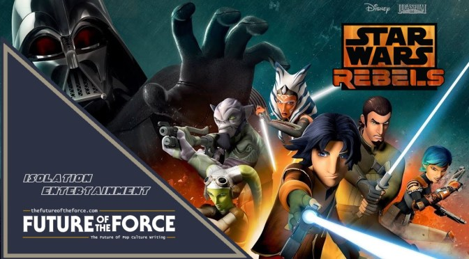 Isolation Entertainment | Star Wars: Rebels