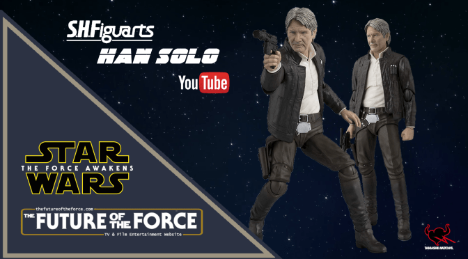 Han Solo Star Wars: The Force Awakens - Tamashii Nations S.H. Figuarts Unboxing Video