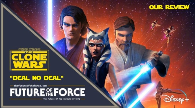 Review | Star Wars: The Clone Wars 'Deal No Deal'