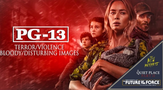 A Quiet Place Part II & The New Mutants Rated PG-13