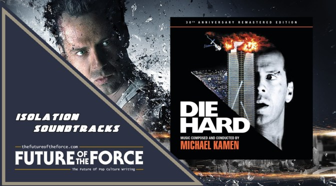Isolation Soundtracks | Die Hard (30th Anniversary Edition) By Michael Kamen