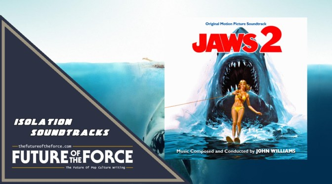 Isolation Soundtracks | Jaws 2 By John Williams