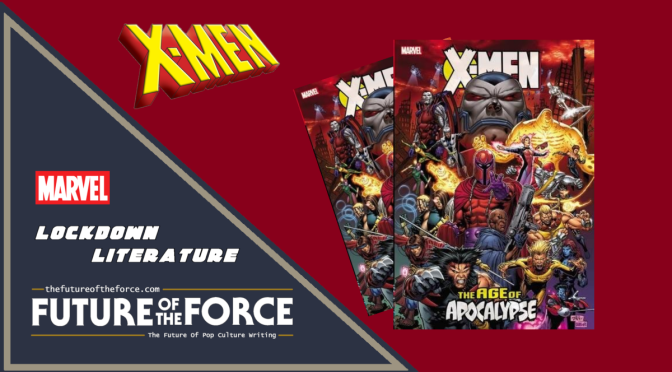 Lockdown Literature | X-Men: Age Of Apocalpyse