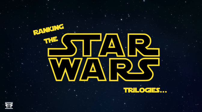 Ranking the 'Star Wars' Trilogies