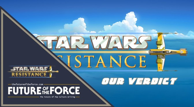 Star Wars: Resistance | Our Verdict