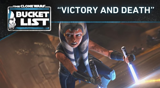 "Bucket List | ""Victory and Death"" – Star Wars: The Clone Wars"