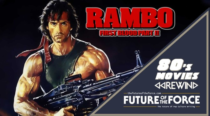 80's Movies Rewind | Rambo: First Blood Part II
