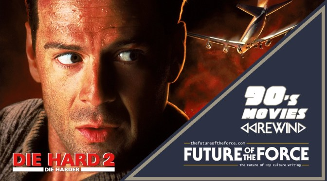 90's Movies Rewind | Die Hard 2: Die Harder