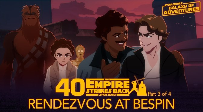 Star Wars Galaxy of Adventures | Rendezvous at Bespin