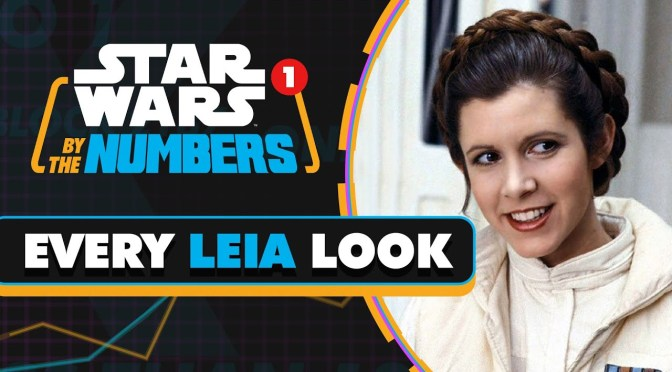 Star Wars By The Numbers | Every Leia Look In Star Wars