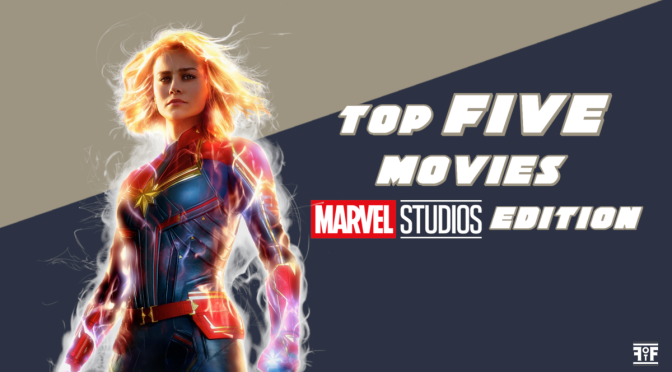 The Top Five Movies | Marvel Edition