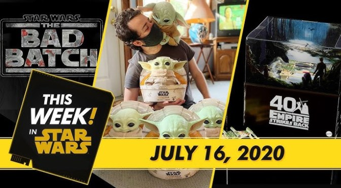 This Week! in Star Wars | The Bad Batch Returns, Your Photos of The Child, and More!