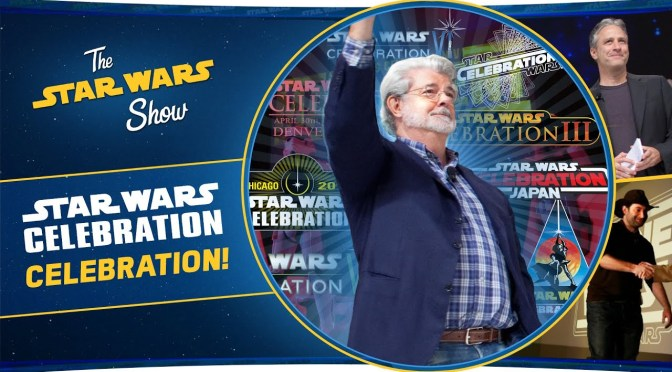 The Star Wars Show | A Celebration of Star Wars Celebration!