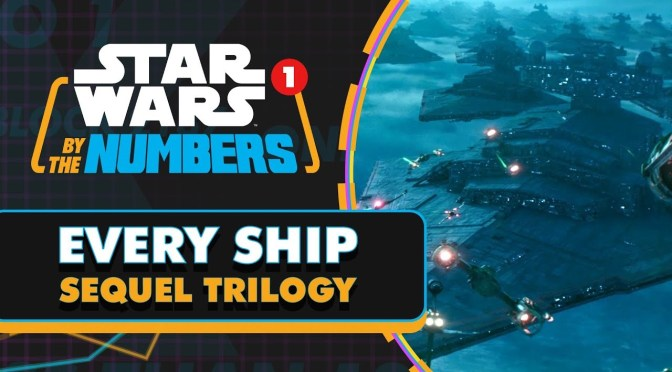 Star Wars By The Numbers | Every Ship in the Star Wars Sequel Trilogy