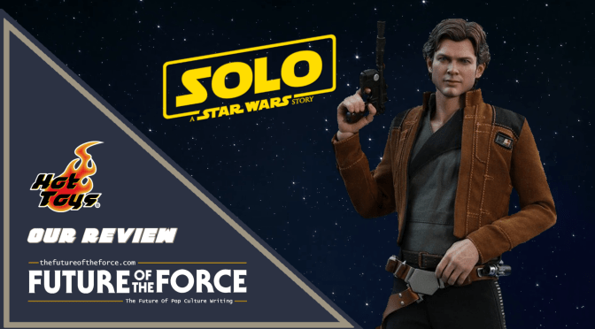 FOTF TV | Han Solo (Solo: A Star Wars Story) Deluxe Hot Toys Unboxing